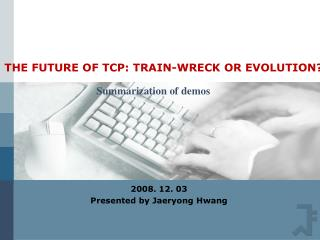 THE FUTURE OF TCP: TRAIN-WRECK OR EVOLUTION?