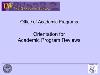 Office of Academic Programs Orientation for Academic Program Reviews
