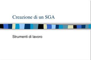 Creazione di un SGA