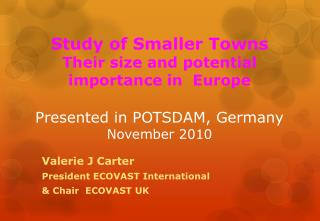 Valerie J Carter President ECOVAST International  & Chair  ECOVAST UK