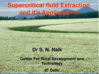 Supercritical fluid Extraction and it's Applications
