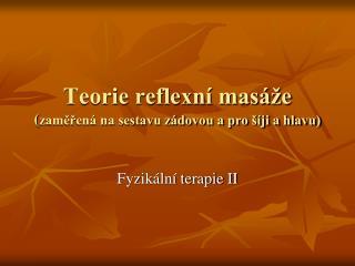 Teorie reflexní masáže ( zaměřená na sestavu zádovou a pro šíji a hlavu)