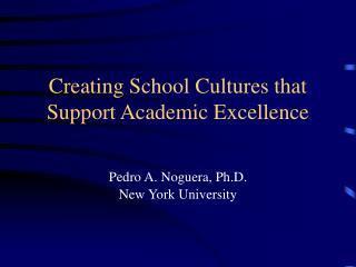 Creating School Cultures that Support Academic Excellence