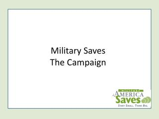 Military Saves  The Campaign