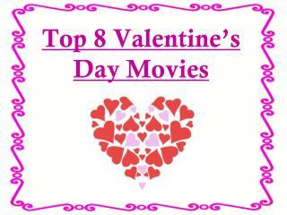 Top 8 Valentine's Day Movies