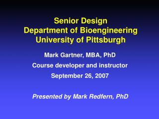 Senior Design Department of Bioengineering  University of Pittsburgh