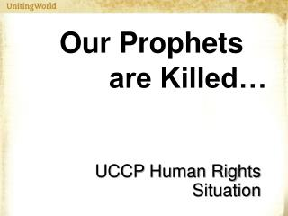 Our Prophets                are Killed…