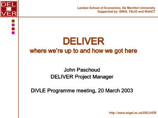 DELIVER where we're up to and how we got here
