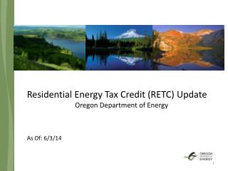 Residential Energy Tax Credit (RETC) Update Oregon Department of Energy