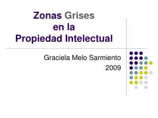 Zonas  Grises en la Propiedad Intelectual