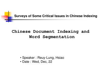 Surveys of Some Critical Issues in Chinese Indexing