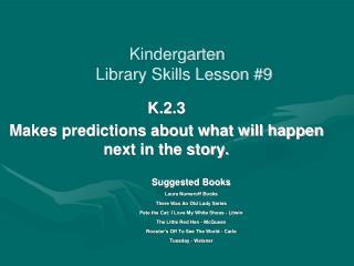 Kindergarten      Library Skills Lesson #9