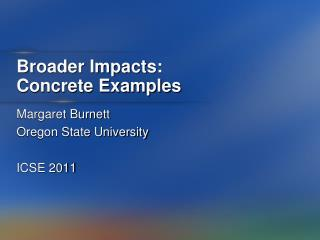 Broader Impacts:  Concrete Examples