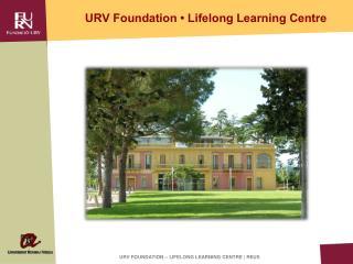 URV Foundation � Lifelong Learning Centre