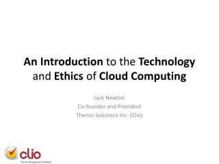 An Introduction  to the  Technology  and  Ethics  of  Cloud Computing