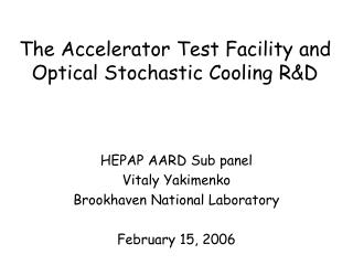 The Accelerator Test Facility and Optical Stochastic Cooling R&D
