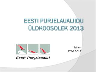 Eesti  Purjelaualiidu üldkoosolek 2013