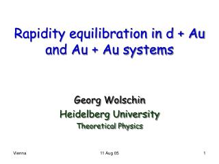 Rapidity equilibration in d + Au and Au + Au systems