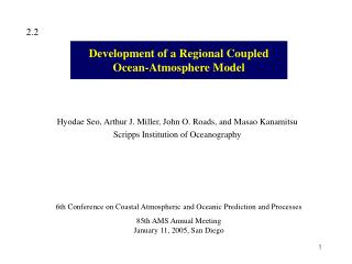 D evelopment of a Regional Coupled  Ocean-Atmosphere Model