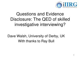 Questions and Evidence Disclosure: The QED of skilled investigative interviewing?