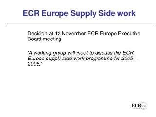 ECR Europe Supply Side work