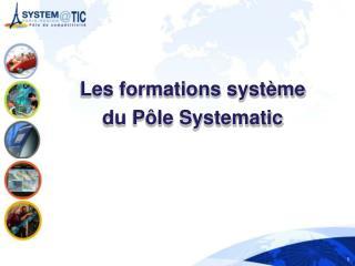 Les formations système  du  Pôle  Systematic