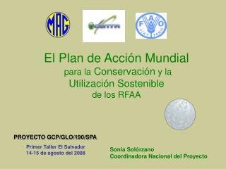El Plan de Acción Mundial para la  Conservación  y la Utilización Sostenible  de los RFAA