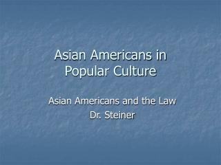 Asian Americans in  Popular Culture