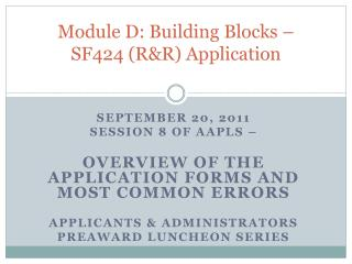 Module D: Building Blocks � SF424 (R&R) Application