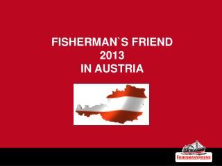 FISHERMAN`S FRIEND  2013 IN AUSTRIA