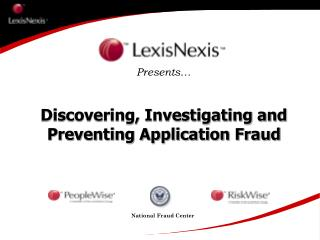 Discovering, Investigating and Preventing Application Fraud