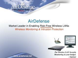 Put Wireless LAN Security Monitoring in your budget. - Gartner