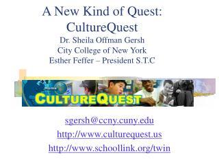 sgersh@ccny.cuny culturequest schoollink/twin