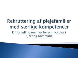 Rekruttering af plejefamilier med særlige kompetencer