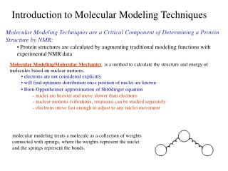 Molecular Modeling Techniques are a Critical Component of Determining a Protein Structure by NMR:
