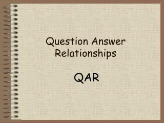 Question Answer Relationships
