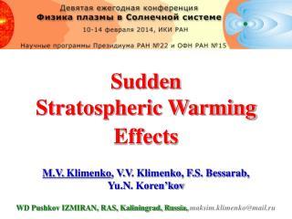 S udden  Stratospheric Warming  Effects