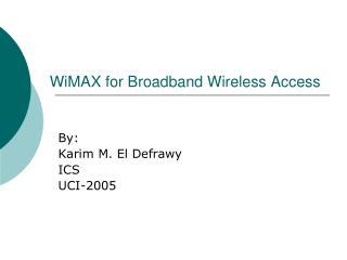 WiMAX for Broadband Wireless Access