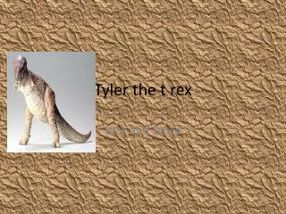 Tyler the t rex