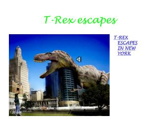 T-Rex escapes