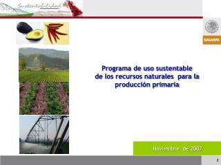Programa de uso sustentable de los recursos naturales  para la producción primaria