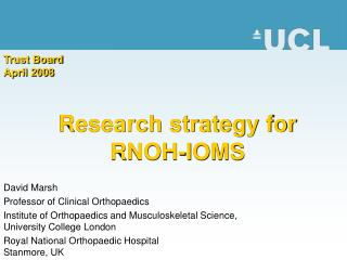 Research strategy for RNOH-IOMS