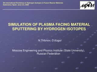 SIMULATION OF PLASMA FACING MATERIAL SPUTTERING BY HYDROGEN ISOTOPES