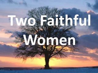 Two Faithful Women
