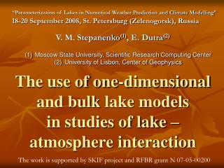 The use of one-dimensional and bulk  lake models  in studies of lake – atmosphere interaction