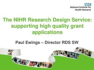 The NIHR Research Design Service: supporting high quality grant applications