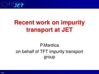Recent work on impurity transport at JET