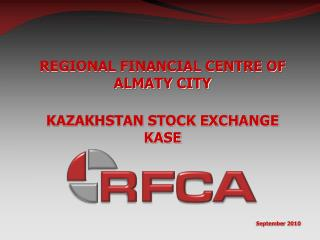 REGIONAL FINANCIAL CENTRE OF ALMATY CITY KAZAKHSTAN STOCK EXCHANGE KASE