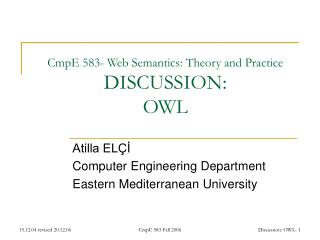 CmpE 583- Web Semantics: Theory and Practice DISCUSSION: OWL