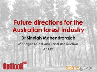 Future directions for the Australian forest industry